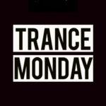 Trance Monday